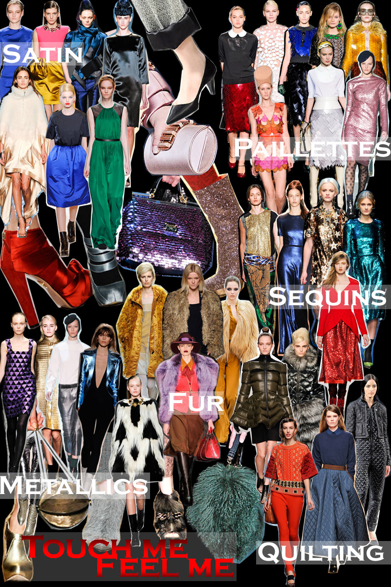 FALL 2011 TOP 10 TRENDS: #6 TOUCH ME, FEEL ME | The Sche Report